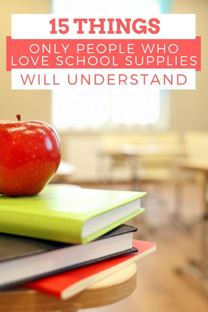 15 Things Only Those Who truly Love Back To School Supplies Will Understand