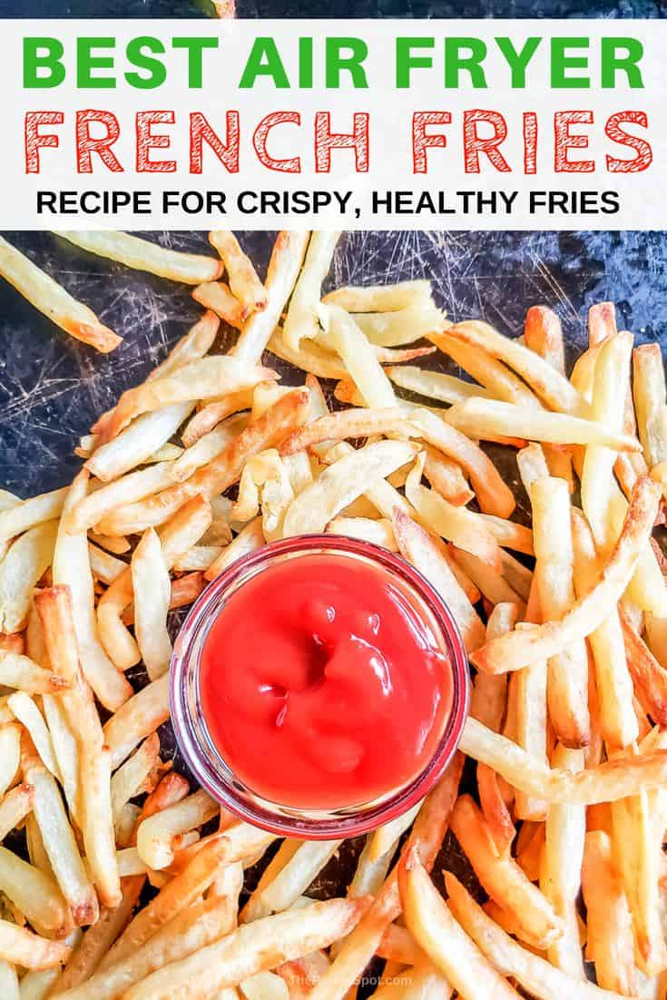 Our best air fryer fries recipe makes crispy fresh fries with almost no oil!