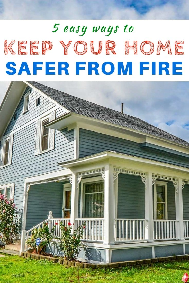 Easy ways to keep your home safer from fire
