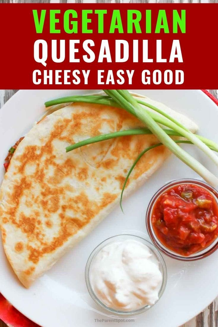This vegetarian quesadilla is easy cheesy and so good and is ready in minutes.