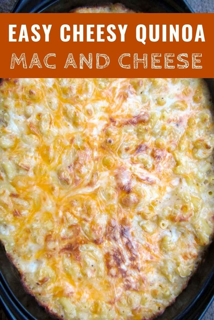 easy cheesy quinoa mac and cheese bake
