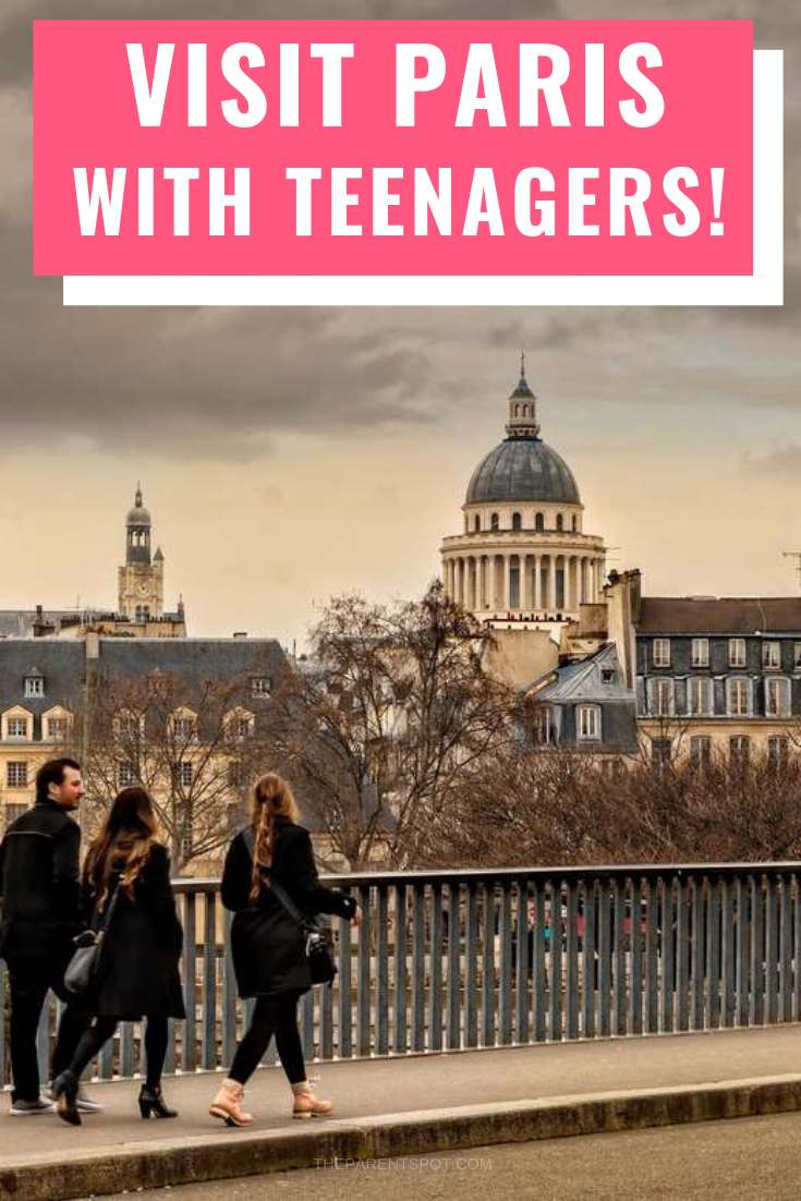 Tips for your next visit to Paris with teenagers and older kids