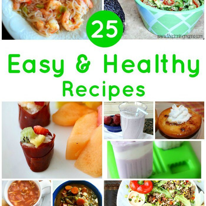 25 Easy and Healthy Recipes for all Busy Parents