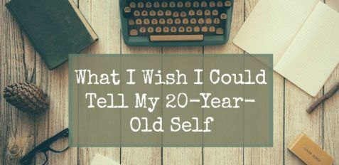 45 Things I Wish I Could Tell My 20 Year Old Self