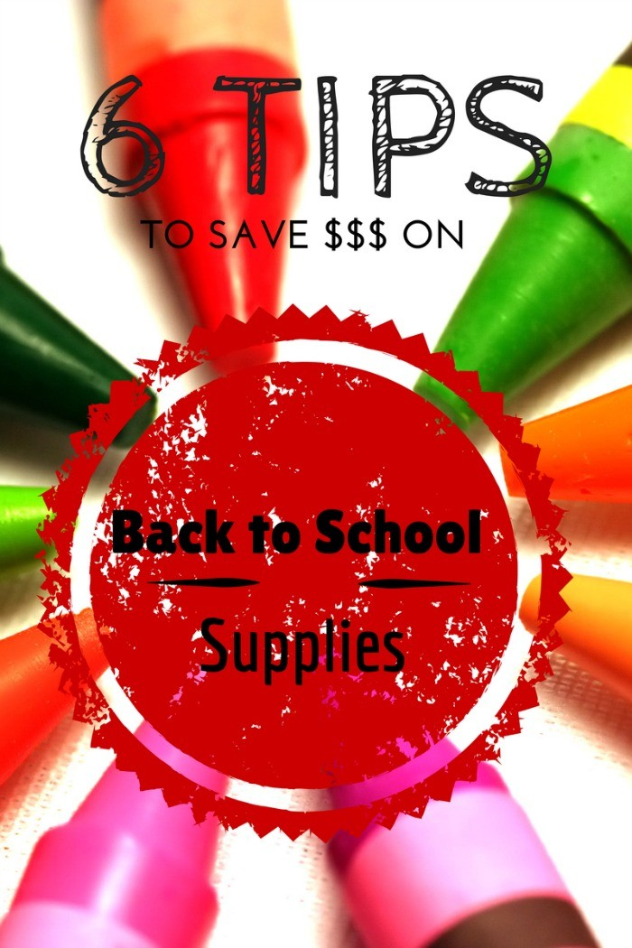 6 Tips for Saving Money on School Supplies