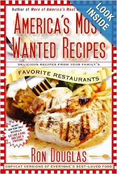 Americas Most Wanted Recipes Delicious Recipes from Your Family's Favorite Restaurants