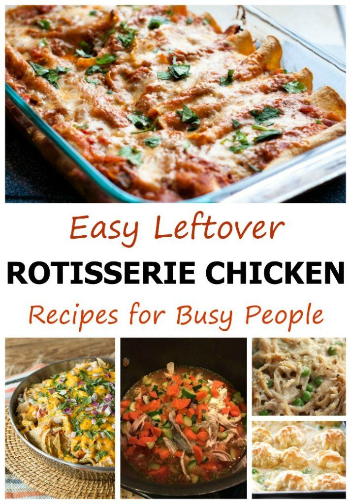 Easy Leftover Rotisserie Chicken Recipes for Busy People. What to do with leftover rotisserie chicken when you don't have a lot of time. Rotisserie chicken leftovers