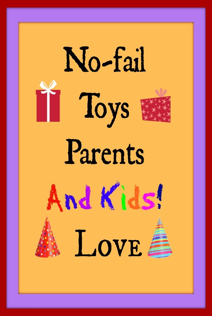 Toys And Love : Fantastic no fail toys parents and kids love