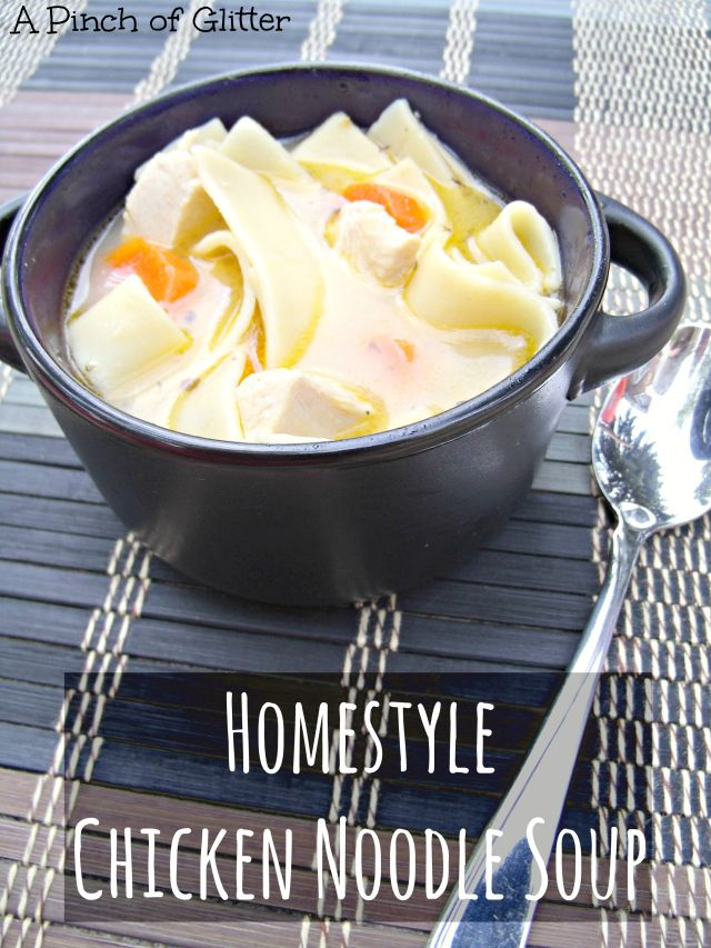 Homestyle Chicken Noodle Soup from A Pinch of Glitter