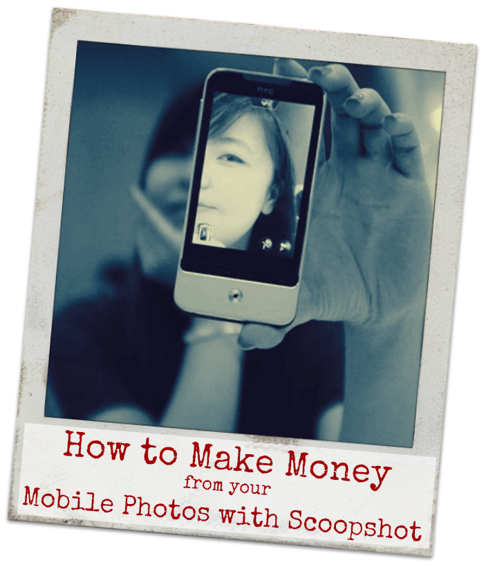 How to Make Money from Mobile Photos with Scoopshot
