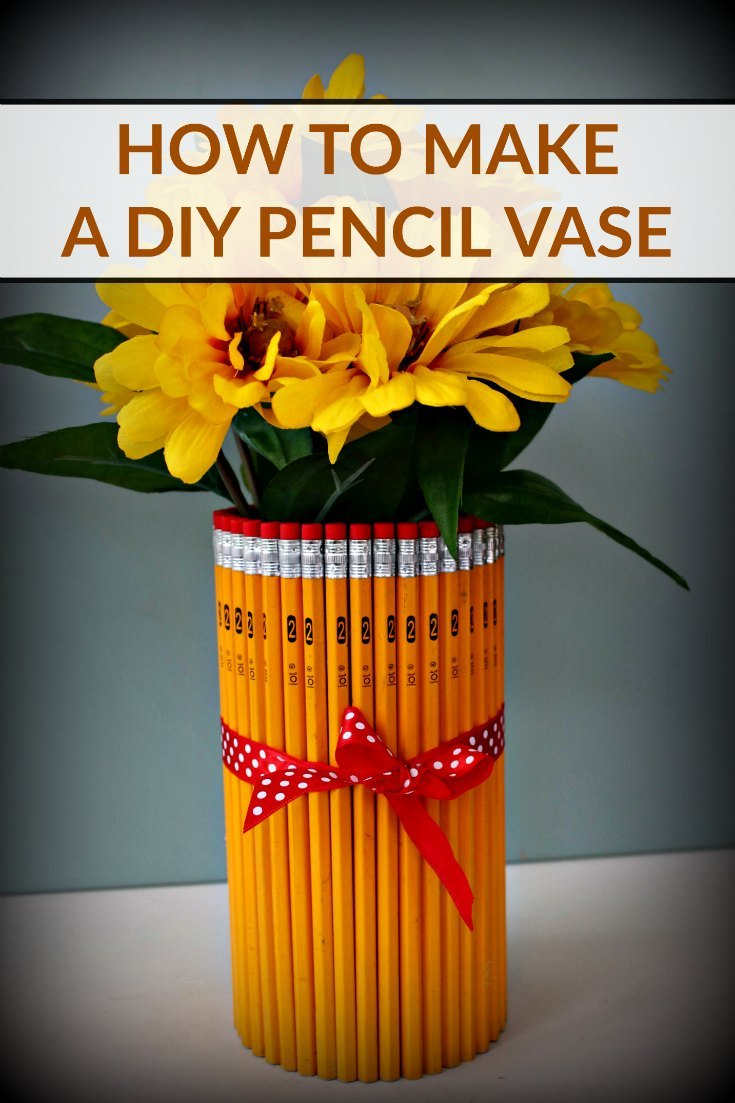 How to Make a DIY Pencil Vase - the perfect gift for your child's teacher
