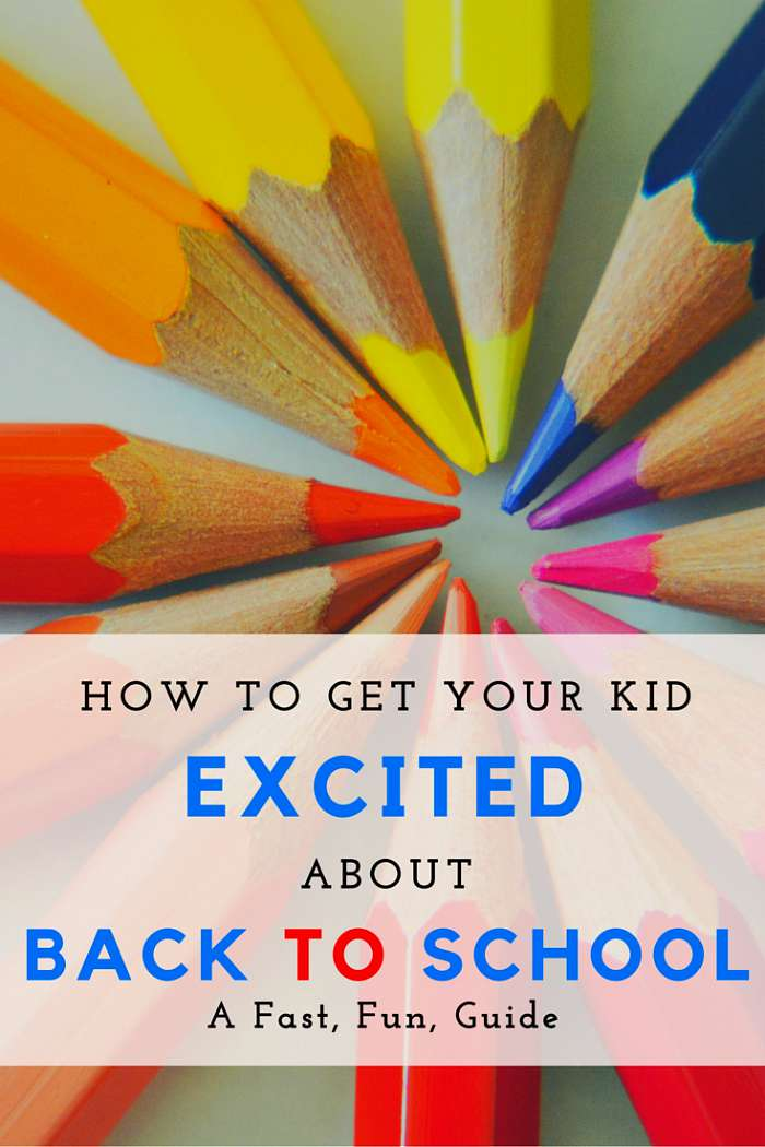 How to get your kid excited about back to school