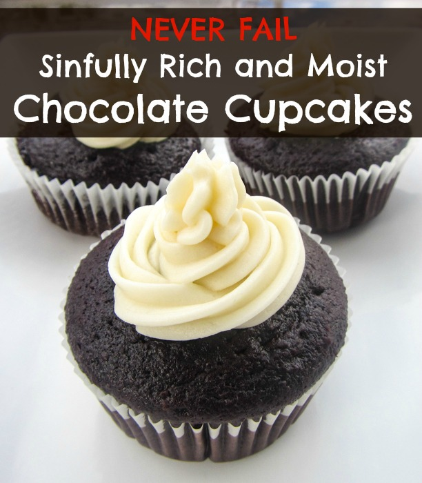 No Fail Rich and Moist Chocolate Cupcakes