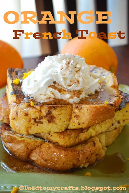 Orange French Toast by Glued to My Crafts