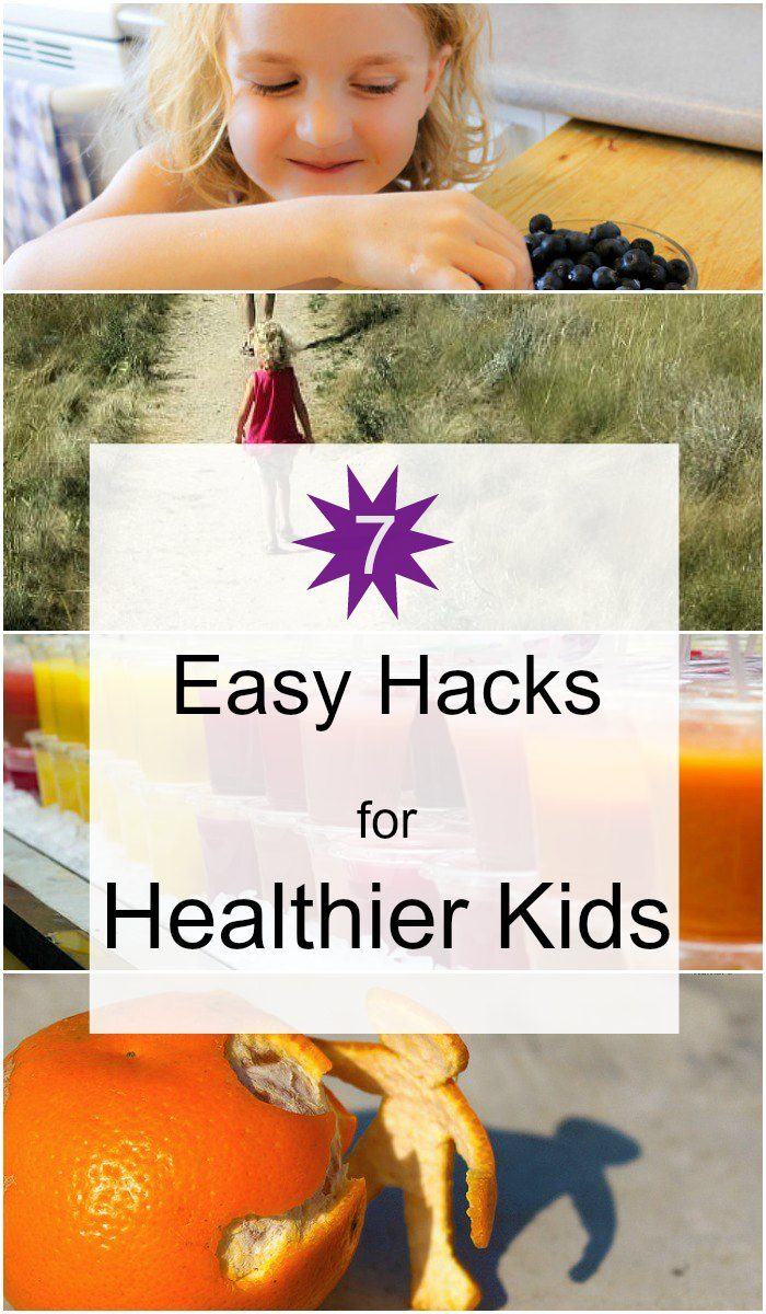Seven Easy Hacks To Make Your Kids Healthier Today