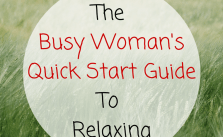 The Busy Womans Quick Start Guide to Relaxing