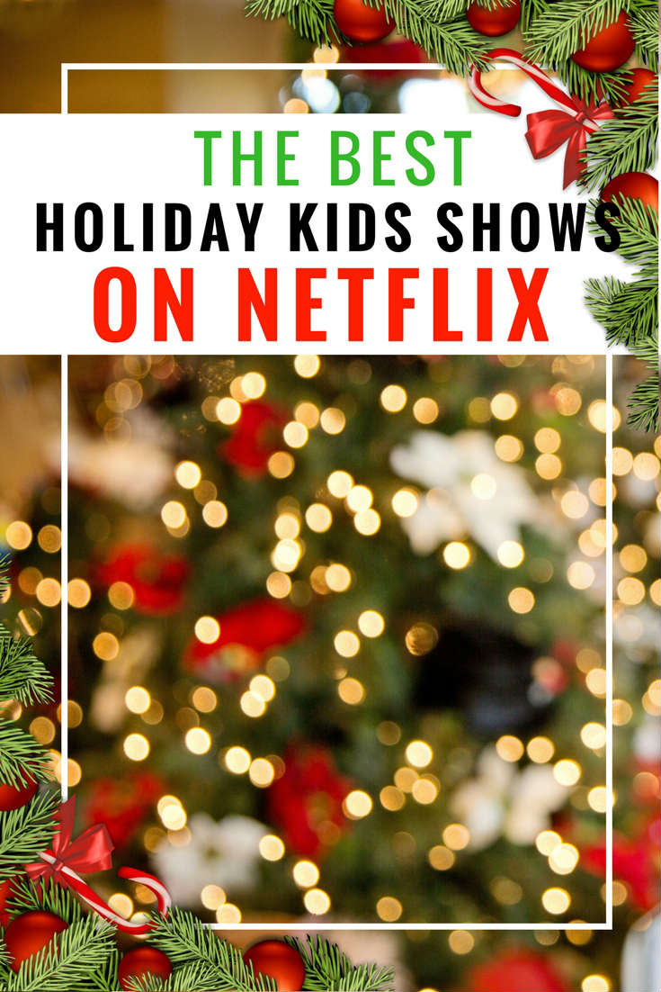 The Best Kids Shows and Movies on Netflix This Christmas #StreamTeam
