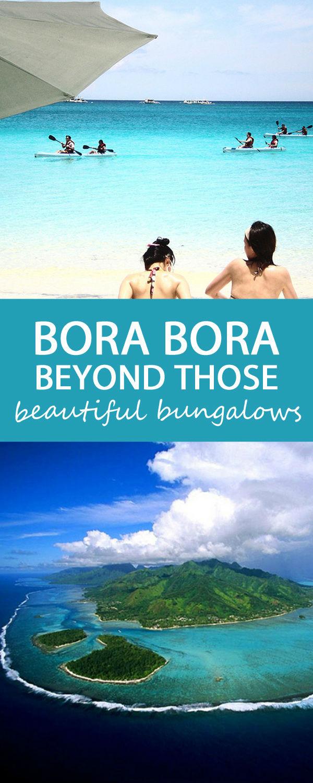 Theres more to Bora Bora than those beautiful bungalows