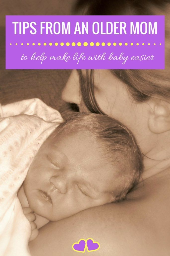 Tips From An Older Mom To Help Make Life With Baby Easier