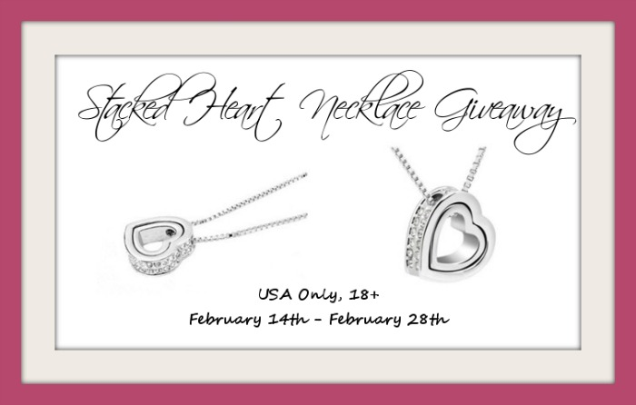 Win a Stacked Heart Necklace Giveaway Ends Feb 28 2014