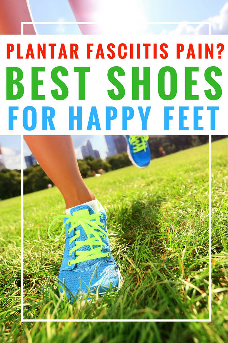 plantar fasciitis shoes. We dish on the best shoes for plantar fasciitis for women and men, with sneakers, running shoes and cute flats represented. Plus, we tell you how to fand the very best fit for your footwear and foot health.